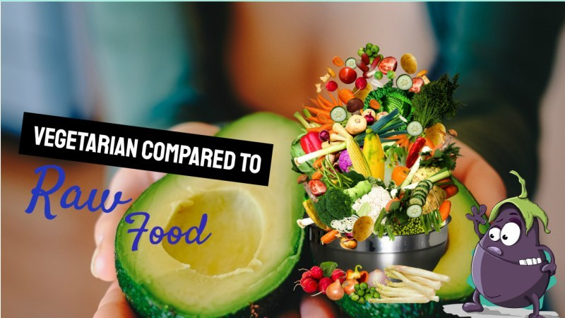 Being Vegetarian Compared to RawFoodist